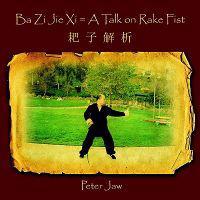 Ba Zi Jie Xi = A Talk on Rake Fist