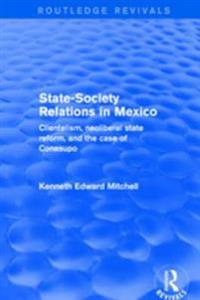 Revival: State-Society Relations in Mexico (2001)