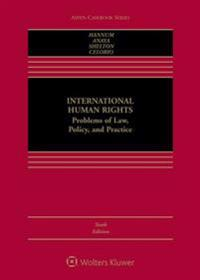 International Human Rights: Problems of Law Policy, and Practice