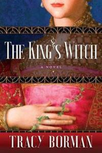 The King's Witch: Frances Gorges Historical Trilogy, Book I