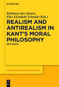 Realism and Antirealism in Kant's Moral Philosophy: New Essays
