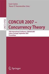 CONCUR 2007 - Concurrency Theory