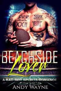 Beachside Lover - A Bad Boy Sports Romance