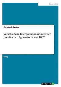 Verschiedene Interpretationsansatze Der Preussischen Agrarreform Von 1807