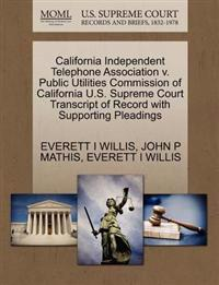 California Independent Telephone Association V. Public Utilities Commission of California U.S. Supreme Court Transcript of Record with Supporting Pleadings