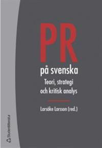 PR på svenska - Teori, strategi och kritisk analys