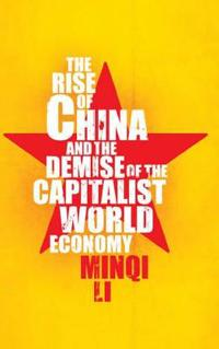 Rise of China and the Demise of the Capitalist World-Economy