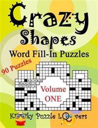 Crazy Shapes Word Fill-In Puzzles, Volume 1, 90 Puzzles