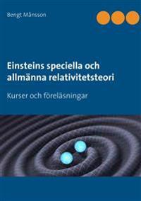 Einsteins speciella och allmänna relativitetsteori : kurser och föreläsningar
