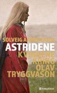 Astridene; kvinnene kring Olav Tryggvason - Solveig Aareskjold pdf epub