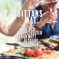 Bittans Mat : Mat och upplevelser från mitt älskade Mallorca