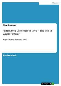 "Filmanalyse ""Message of Love - The Isle of  Wight Festival"""