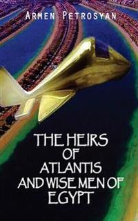 The Heirs of Atlantis and Wise Men of Egypt