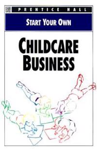 Start Your Own: Childcare Business
