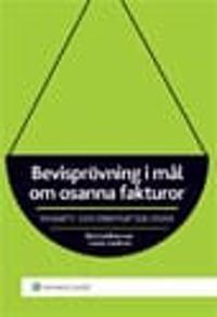 Bevisprövning i mål om osanna fakturor  : en skatte- och straffrättslig studie