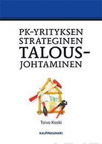 Pk-yrityksen strateginen talousjohtaminen