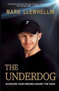 The Underdog: Achieving Your Dreams Against the Odds