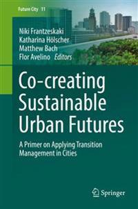 Co--creating Sustainable Urban Futures