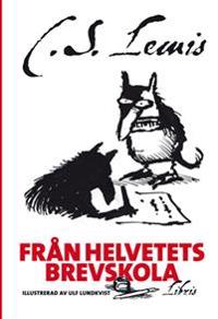 Från helvetets brevskola : studiebrev om de bästa metoderna för att föra en själ till förtappelse