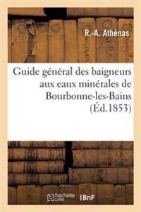 Guide General Des Baigneurs Aux Eaux Minerales de Bourbonne-Les-Bains