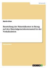 Beurteilung Der Materialkosten in Bezug Auf Den Materialgemeinkostenanteil in Der Vorkalkulation