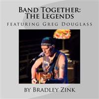 Band Together: The Legends: Featuring Greg Douglass