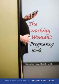 The Working Woman's Pregnancy Book