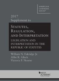 Statutes, Regulation, and Interpretation 2017