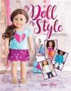 My Doll, My Style: Sewing Fun Fashions for Your 18-Inch Doll