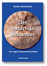 Det naturliga åldrandet : om vägen mot gerotransendens