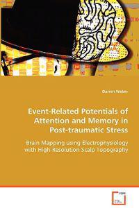 Event-related Potentials of Attention and Memory in Post-traumatic Stress
