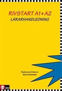Rivstart A1+A2 Lärarhandledning : svenska som främmande språk, lärarhandledning