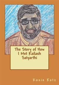 The Story of How I Met Kailash Satyarthi