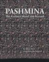 Pashmina: The Kashmir Shawl and Beyond