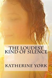 The Loudest Kind of Silence