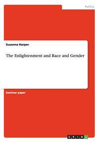 The Enlightenment and Race and Gender