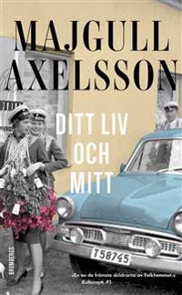 Ditt liv och mitt - Majgull Axelsson | Laserbodysculptingpittsburgh.com