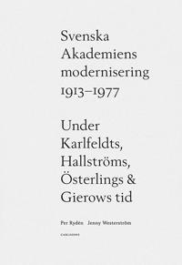 Svenska Akademiens modernisering 1913-77