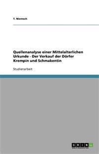 Quellenanalyse Einer Mittelalterlichen Urkunde - Der Verkauf Der Dorfer Krempin Und Schmakentin