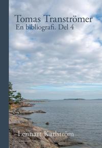 Tomas Tranströmer : en bibliografi. Del 4