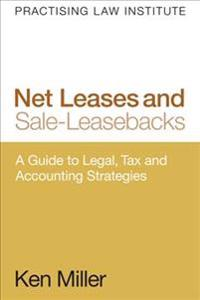 Net Leases and Sale-Leasebacks: A Guide to Legal, Tax and Accounting Strategies