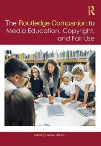 The Routledge Companion on Media Education, Copyright and Fair Use