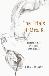 The Trials of Mrs. K.: Seeking Justice in a World with Witches