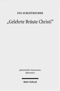 Gelehrte Braute Christi: Religiose Frauen in Der Spatmittelalterlichen Gesellschaft