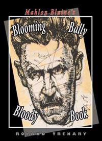 Mahlon Blaine's Blooming Bally Bloody Book