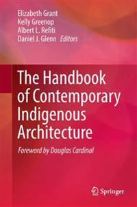 The Handbook of Contemporary Indigenous Architecture