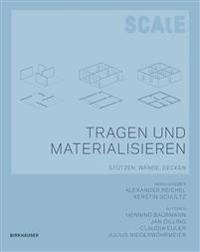 Tragen und Materialisieren / Scale - Tragen und Materialisieren