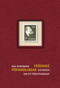 Frödings förvandlingar : historien om ett författarskap