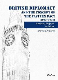 British diplomacy and the concept of the eastern pact (1933-1935) - analyse