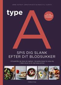 Type A - Spis dig slank efter dit blodsukker